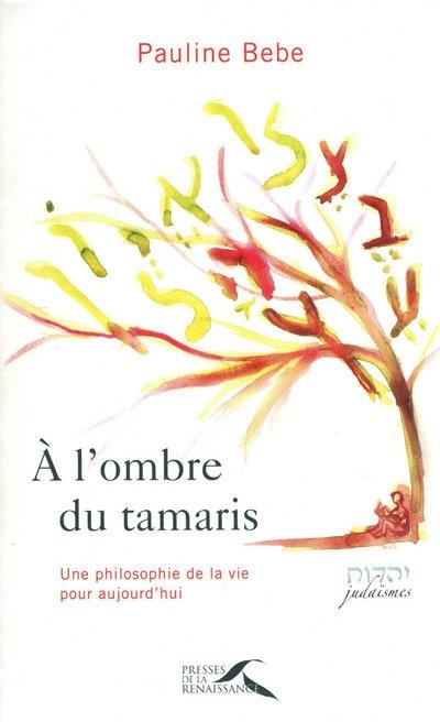 A l'ombre du tamaris ; une philosophie de la vie pour aujourd'hui