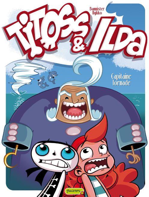 Titoss et Ilda t.2 ; capitaine Tomate