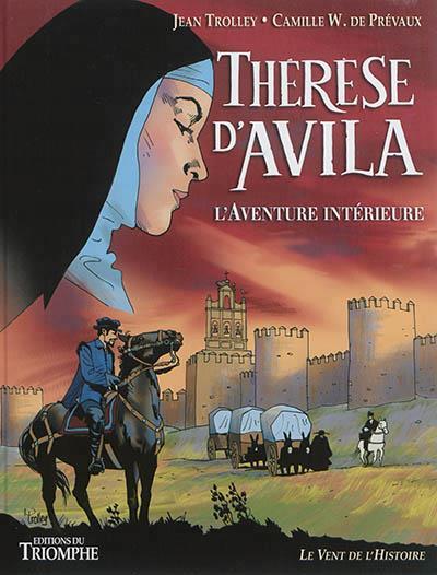 therese d'avila - l'aventure interieure