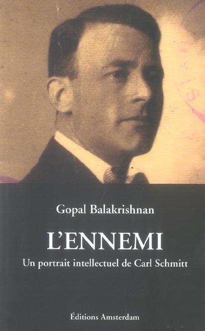 L' ennemi - un portrait intellectuel de carl schmitt