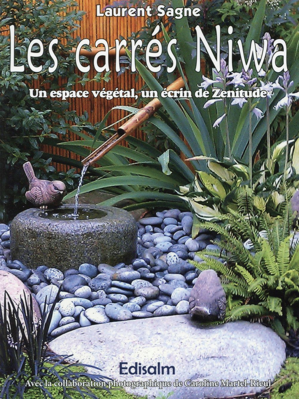 Sagne Laurent - LES CARRES NIWA  UN ESPACE VEGETAL UN ECRIN DE ZENITUDE - UN ESPACE VEGETAL, UN ECRIN DE ZENITUDE.