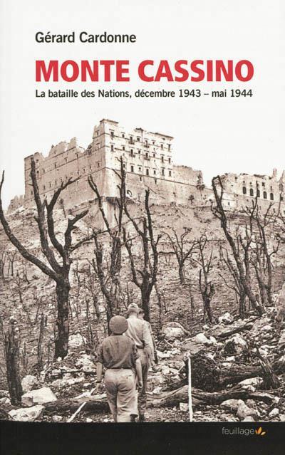 Monte Cassino ; la bataille des nations, décembre 1943 - mai 1944
