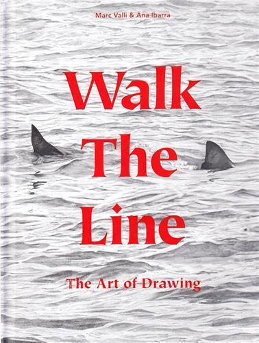 Walk the line the art of drawing /anglais
