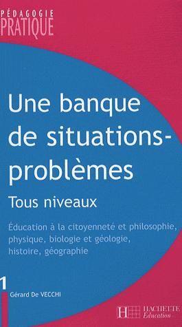 Une Banque De Situations - Problemes - Tous Niveaux - Tome 1