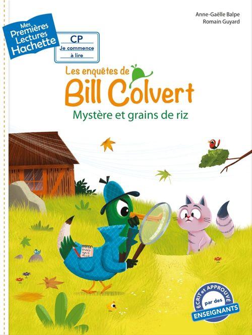 Mes premières lectures ; les enquêtes de Bill Colvert ; mystère et grains de riz