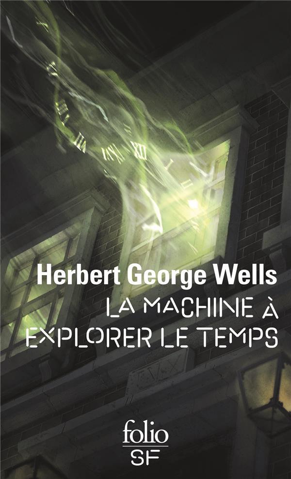 LA MACHINE A EXPLORER LE TEMPS Wells Herbert George
