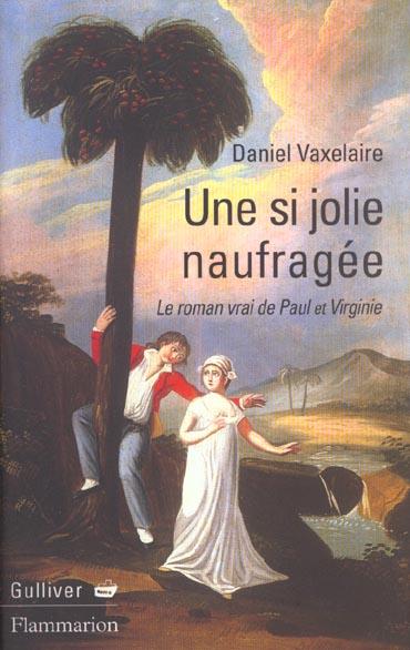 si jolie naufragee (une) - le roman vrai de paul et virginie