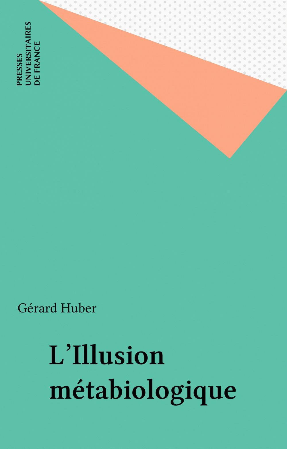 l'illusion metabiologique