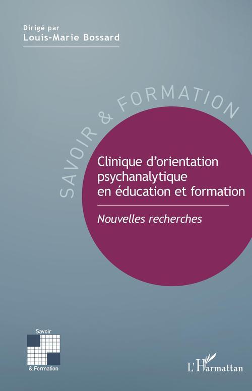 Clinique d'orientation psychanalytiqu en éducation et formation ; nouvelles recherches