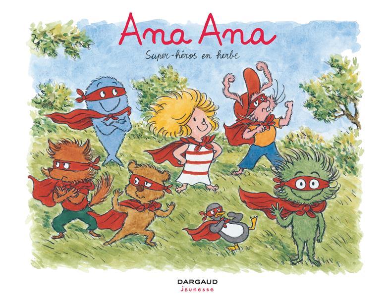 Ana Ana T.5 ; super-héros en herbe
