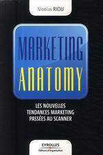 Vente Livre Numérique : Marketing anatomy  - Nicolas Riou