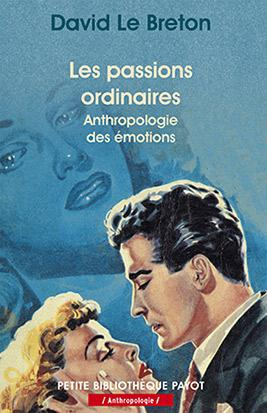 Les Passions Ordinaires - Anthropologie Des Emotions