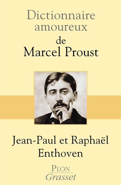 Dictionnaire amoureux ; de Marcel Proust