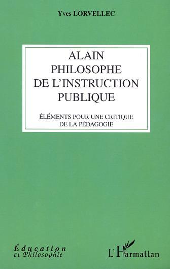 Alain philosophe de l'instruction publique - elements pour une critique de la pedagogie