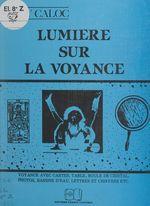 Vente EBooks : Lumière sur la voyance  - Ray Caloc