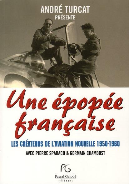 Une épopée francaise ; les créateurs de l'aviation nouvelle 1950-1960