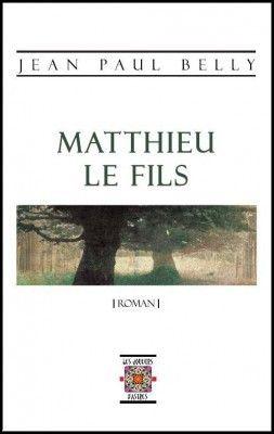 Matthieu le fils, roman