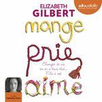 Vente AudioBook : Mange, prie, aime  - Elizabeth Gilbert