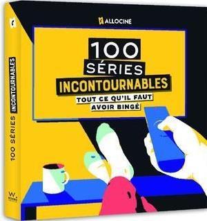 Les 100 séries incontournables ; Allociné
