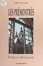Les Prémontrés : Pont-à-Mousson
