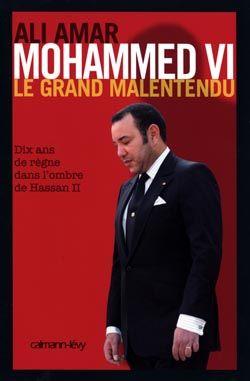 Mohammed Vi ; Le Grand Malentendu