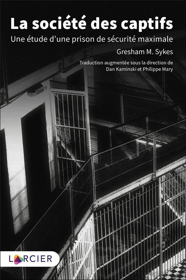 La société des captifs ; une étude d'une prison de sécurité maximale