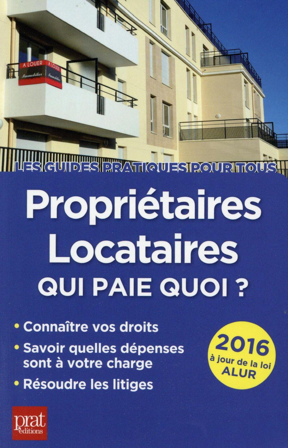 Propriétaires locataires qui paie quoi (édition 2016)