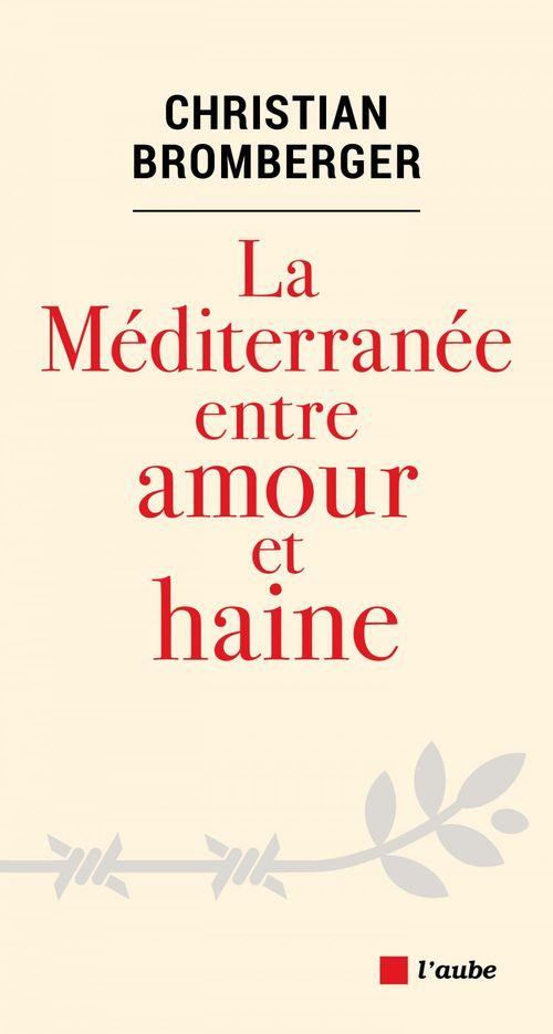 La mediterranee entre amour et haine