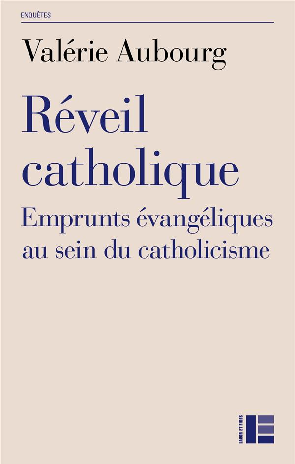 REVEIL CATHOLIQUE  -  EMPRUNTS EVANGELIQUES AU SEIN DU CATHOLICISME