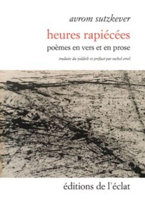 Heures rapiécées ; poèmes en vers et prose