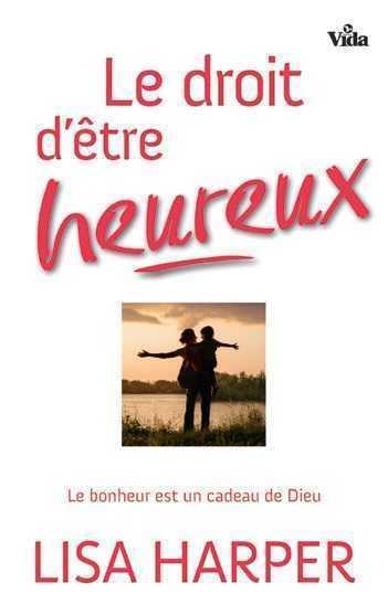 LE DROIT D ETRE HEUREUX