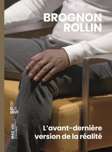 Brognon Rollin ; l'avant-dernière version de la réalité