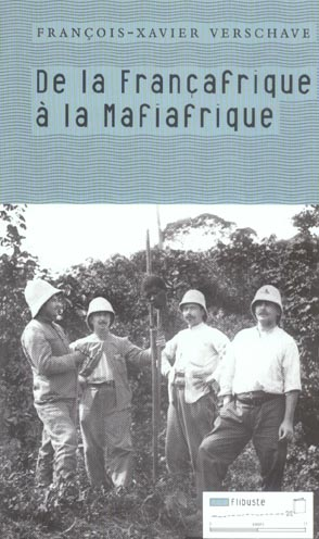 De La Francafrique A La Mafiafrique