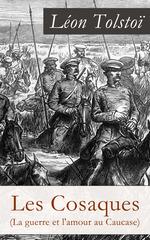 Vente Livre Numérique : Les Cosaques (La guerre et l'amour au Caucase)  - Léon Tolstoï