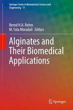 Alginates and Their Biomedical Applications  - M. Fata Moradali - Bernd H.A. Rehm