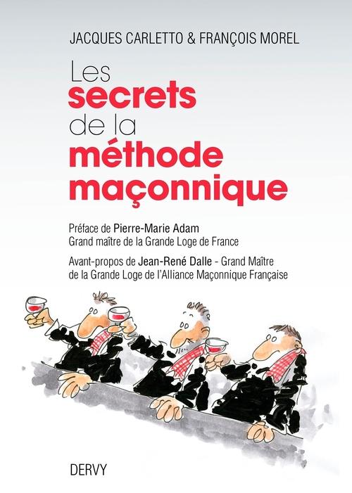 Les secrets de la méthode maçonnique