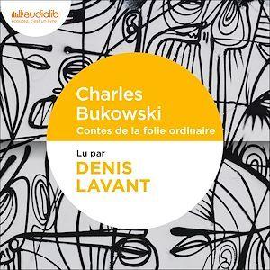 Vente AudioBook : Contes de la folie ordinaire  - Charles Bukowski