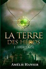 Vente livre : EBooks : La terre des héros T1  - Amélie Hanser