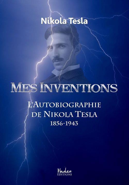 mes inventions ; l'autobiographie de Nikola Tesla