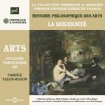 Vente AudioBook : Histoire philosophique des arts (Volume 4) - La modernité  - Carole Talon-Hugon