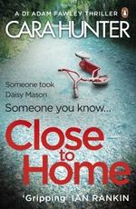 Vente EBooks : Close to Home  - Cara Hunter