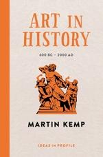 Vente Livre Numérique : Art in History, 600 BC - 2000 AD: Ideas in Profile  - Martin Kemp