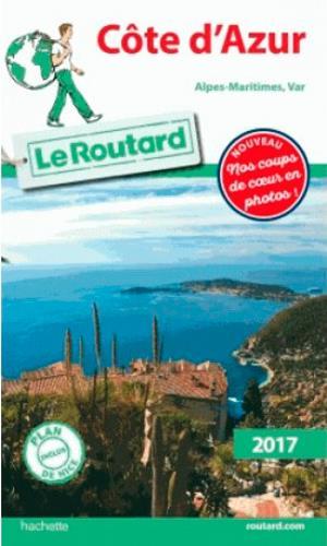 Guide du Routard ; Côte d'Azur (Alpes-Maritimes, Var) (édition 2017)