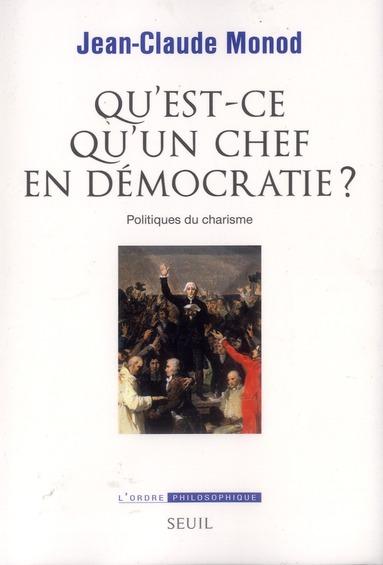 Qu'est ce qu'un chef en démocratie ? politiques du charisme