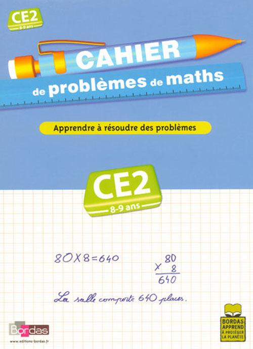 Cahier De Problemes De Maths Ce2 8-9 Ans - Apprendre A Resoudre Des Problemes