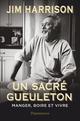 Un sacré gueuleton  - Jim Harrison (1937-2016)