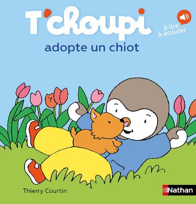 T Choupi Adopte Un Chiot Thierry Courtin Nathan Grand Format Le Hall Du Livre Nancy