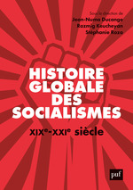 Histoire globale des socialismes, XIX-XXIe siècle  - Ducange Jean-Numa/Ke - Jean-Numa DUCANGE - Stephane Roza - Razmig KEUCHEYAN - Stéphanie Roza