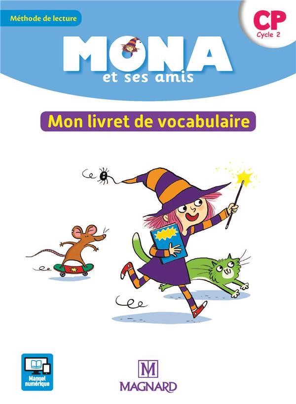 Je lis avec Mona et ses amis ; méthode de lecture ; CP ; mon livret de vocabulaire (édition 2018)