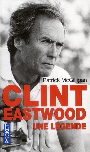 Clint Eastwood ; une légende